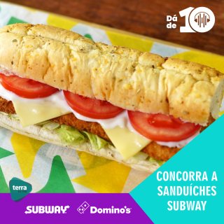 Subway no Terra dá de 10