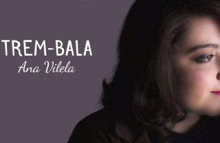 """o que mudou na vida de Ana Vilela após 6 meses do estouro de """"Trem Bala"""""""
