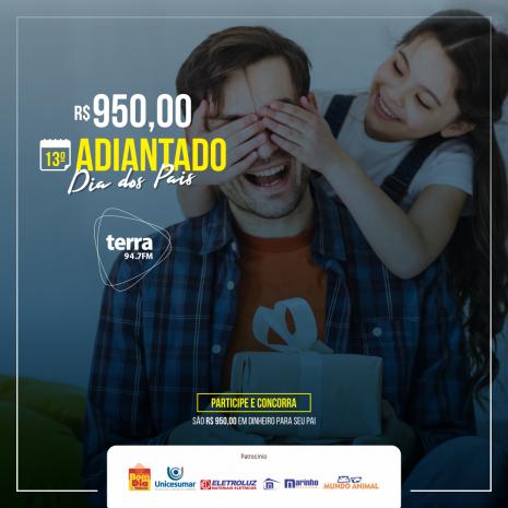 13º Adiantado – Dias dos Pais – R$ 950,00